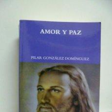 Libros de segunda mano: AMOR Y PAZ - PILAR GONZALEZ DOMINGUEZ - (VER FOTOS). Lote 44924172