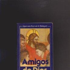 Libros de segunda mano: JOSEMARÍA ESCRIVÁ DE BALAGUER - HOMILÍAS / AMIGOS DE DIOS - EDITORIAL RIALP 1987. Lote 44979890