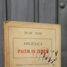 Libros de segunda mano: ENCICLICA PACEM IN TERRIS. JUAN XXIII. Lote 45033753