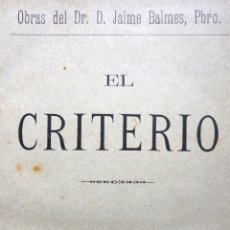 Libros de segunda mano: EL CRITERIO. JAIME BALMES. 1910. Lote 45049302