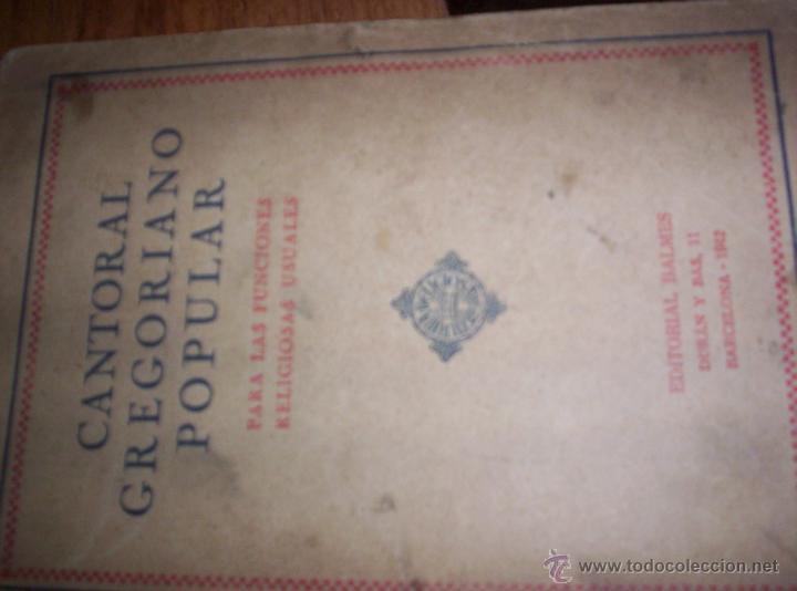 CANTORAL GREGORIANO POPULAR - PARA LAS FUNCIONES RELIGIOSAS USUALES - EDITORIAL BALMES - 1942 (Libros de Segunda Mano - Religión)
