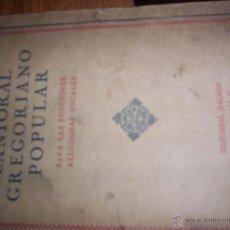 Libros de segunda mano: CANTORAL GREGORIANO POPULAR - PARA LAS FUNCIONES RELIGIOSAS USUALES - EDITORIAL BALMES - 1942. Lote 45103990