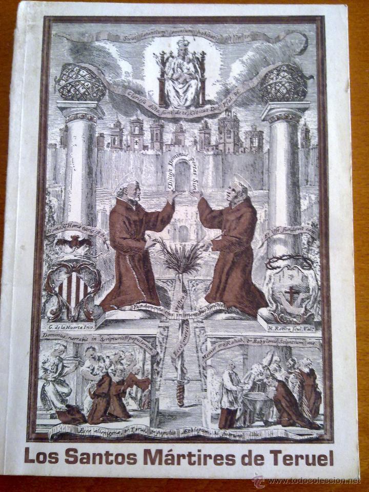 LOS SANTOS MÁRTIRES DE TERUEL, (Libros de Segunda Mano - Religión)