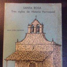 Libros de segunda mano: SANTA ROSA. TRES SIGLOS DE HISTORIA PARROQUIAL. JULIO LEON COSTALES. MIERES, JUNIO 1983. RUSTICA CON. Lote 45141385