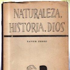 Libros de segunda mano: NATURALEZA, HISTORIA, DIOS. XAVIER ZUBIRI. 1955.. Lote 45147806