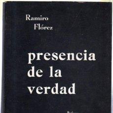 Libros de segunda mano: PRESENCIA DE LA VERDAD. RAMIRO FLOREZ. PROLOGO A. MUÑOZ ALONSO. 1971.. Lote 45148942