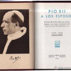 Libros de segunda mano: PIO XII A LOS ESPOSOS. P. FRANCISCO PELLEGRINO. 1963.. Lote 98724396