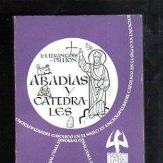 Libros de segunda mano: ABADIAS Y CATEDRALES. L.LEFRANÇOIS-PILLION. VERSION ESPAÑOLA. 1958. Lote 45161019