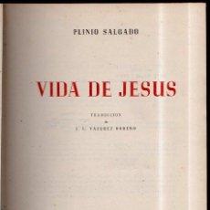 Libros de segunda mano: VIDA DE JESUS. PLINIO SALGADO. 1946. Lote 45161672