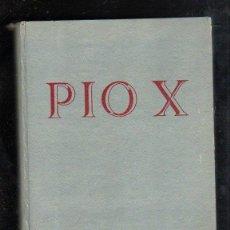 Libros de segunda mano: PIO X POR JOSE Mª JAVIERRE. EDITOR JUAN FLORS. 1951. ILUSTRADO. Lote 98724328