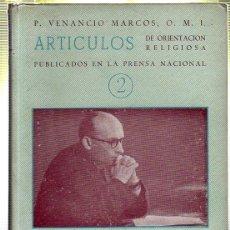 Libros de segunda mano: ARTICULOS DE ORIENTACION RELIGIOSA. P. VENANCIO MARCOS. 1951. Lote 45178365