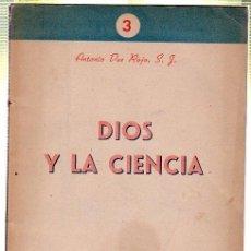 Libros de segunda mano: DIOS Y LA CIENCIA. ANTONIO DUE ROJO. 1942. Lote 45179921