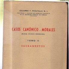 Libros de segunda mano: CASOS CANONICO MORALES. TOMO II. 1959. Lote 45181850