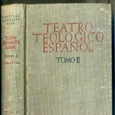 Libros de segunda mano: TEATRO TEOLÓGICO ESPAÑOL - COMEDIAS (BIBLIOTECA AUTORES CRISTIANOS, 1946). Lote 45242270