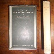 Libros de segunda mano: BUENAVENTURA, SANTO. OBRAS DE SAN BUENAVENTURA. III: COLACIONES SOBRE EL HEXAÉMERON O ILUMINACIONES.. Lote 45273641