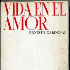 Libros de segunda mano: ERNESTO CARDENAL : VIDA EN EL AMOR (LOHLÉ, 1970). Lote 45278772