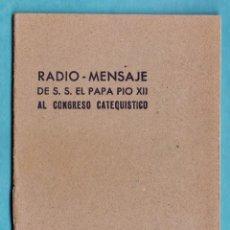Libros de segunda mano: MINI LIBRO / FOLLETO - RADIO MENSAJE DE S.S. EL PAPA PIO XII AL CONGRESO CATEQUISTICO - AÑO 1946. Lote 45725521