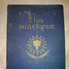 Libros de segunda mano: VENDO LIBRO ANTIGUO FLOS SANCTORUM (FECHA PUBLICACION 29/10/1943). VER FOTOS EN EL INTERIOR.. Lote 45818584