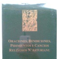 Libros de segunda mano: ORACIONES, BENDICIONES, PIDIMIENTOS Y CANCIOS RELIXIOSOS N'ASTURIANU. FEDRICO G.-FIERRO BOTAS / ALEX. Lote 45840126