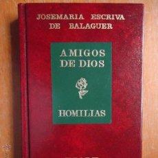 Libros de segunda mano: RELIGION - JOSEMARIA ESCRIVA DE BALAGUER , AMIGOS DE DIOS HOMILIAS RIALP - MAGNIFICO ESTADO . Lote 45849518
