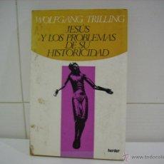 Libros de segunda mano: JESUS Y LOS PROBLEMAS DE SU HISTORICIDAD. Lote 45894895