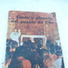 Libros de segunda mano: LIBRO CANTO Y PLEGARIA DEL PUEBLO DE DIOS 1965 L-8140. Lote 45902034