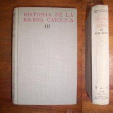 Libros de segunda mano: GARCÍA VILLOSLADA, RICARDO. HISTORIA DE LA IGLESIA CATÓLICA... TOMO III : EDAD MEDIA (1303-1648).... Lote 45991065