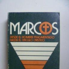Libros de segunda mano: DESDE EL HOMBRE FRAGMENTADO HASTA EL CÍRCULO CRÍSTICO - MARCOS. Lote 45998505