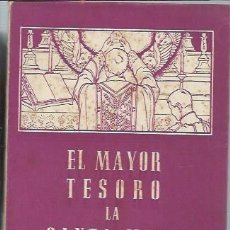 Libros de segunda mano: EL MAYOR TESORO O SEA LA SANTA MISA DIARIA HECHOS Y EJEMPLOS, LUIS CHIAVARINO, EDS. PAULINAS 1955 . Lote 46028396