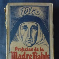 Livros em segunda mão: PROFECÍAS DE LA MADRE RAFOLS DOMINGO DE ARRESE 456 PÁGINAS BARCELONA AÑO 1940 LS127. Lote 46183146