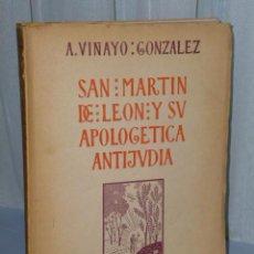 Libros de segunda mano: SAN MARTÍN DE LEÓN Y SU APOLOGÉTICA ANTIJUDIA.. Lote 46232807