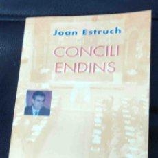 Libros de segunda mano: CONCILI ENDINS. JOAN ESTRUCH. EN CATALÀ. Lote 46497208