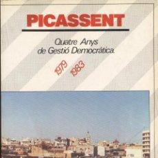 Libros de segunda mano: PICASSENT - QUATRE ANYS DE GESTÓ DEMOCRÁTICA 1979 1983 LCV22. Lote 46570730