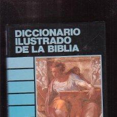 Libros de segunda mano: DICCIONARIO ILUSTRADO DE LA BIBLIA -ED. EVEREST 1985. Lote 46575411