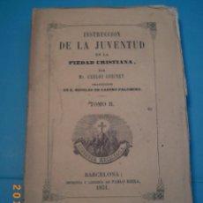 Libros de segunda mano: INSTRUCCIÓN DE LA JUVENTUD EN LA PIEDAD CRISTIANA-TOMO II-AÑO 1851-LIBRERÍA RELIGIOSA TOMO XXV-. Lote 46623346