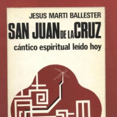 Livros em segunda mão: SAN JUAN DE LA CRUZ-CÁNTICO ESPIRITUAL LEÍDO HOY-JESÚS MARTÍ BALLESTER-ED.PAULINAS-1977-LS237. Lote 46657263