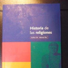 Libros de segunda mano: HISTORIA DE LAS RELIGIONES. CARLOS CID - MANUEL RIU. EDITORIAL RAMON SOPENA, 1ª EDICION AÑO 2000. TA. Lote 46664717