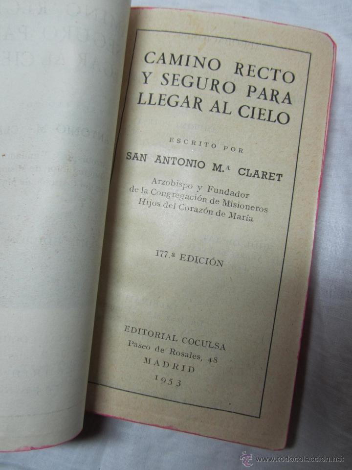 Libros de segunda mano: Camino recto y seguro para llegar al cielo A.M. Claret 1953 - Foto 7 - 46724616