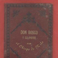 Libros de segunda mano: DON BOSCO Y SU OBRA POR EL OBISPO DE MILO SEGUNDA EDICIÓN LIBRERÍA SALESIANA LS282. Lote 46731320