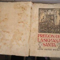 Libros de segunda mano: SEMANA SANTA SEVILLA - 1943 - PREGON DE LA SEMANA SANTA - LUIS ORTIZ MUÑOZ - 106 PAGINAS VER ESTADO. Lote 46791248