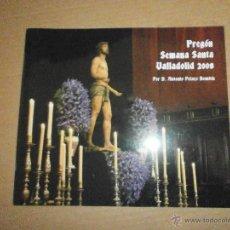 Libros de segunda mano: SEMANA SANTA VALLADOLID PREGON 2008. Lote 46973787