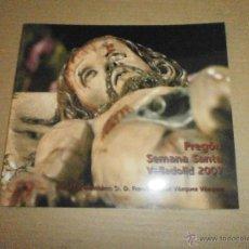 Libros de segunda mano: SEMANA SANTA VALLADOLID PREGON 2007. Lote 46973904