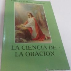 Livros em segunda mão: LA CIENCIA DE LA ORACION AUTOR: DE BESSE, LUDOVICO. Lote 47009318