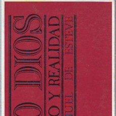 Libros de segunda mano: LO DIOS MITO Y REALIDAD. MANUEL DE ESTEVE.. Lote 47021121