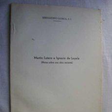 Libros de segunda mano: MARTÍN LUTERO E IGNACIO DE LOYOLA (NOTAS SOBRE UNA OBRA RECIENTE). LLORCA, BERNARDINO. Lote 47160475