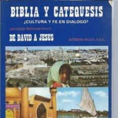 Libros de segunda mano: BIBLIA Y CATEQUESIS,CULTURA Y FE EN DIÁLOGO,ANTIGUO TESTAMENTO II,DE DAVID A JESÚS,BIBLIA Y FE 1984. Lote 47293283