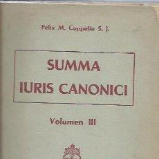 Libros de segunda mano: SUMMA IURIS CANONICI IN USUM SCHOLARUM, VOL. III, FELIX CAPPELLO,ROMAE ADUD AEDES UNIVERSITATIS,LEER. Lote 47295221