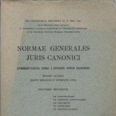 Libros de segunda mano: NORMAE GENERALES JURIS CANONICI,GOMMARUS MICHIELS O.F. VOL SECUNDUM, PARISIIS TORNACI ROMAE 1949. Lote 47295468