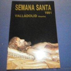 Libros de segunda mano: SEMANA SANTA VALLADOLID 1991 . Lote 47329191