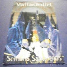 Libros de segunda mano: SEMANA SANTA VALLADOLID 2005. Lote 47330856